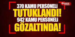 SAMSUN'DA 370 KAMU PERSONELİ TUTUKLANDI 942 KİŞİ GÖZALTINA ALINDI