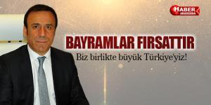 Osman Genç 'Biz birlikte büyük Türkiye'yiz'