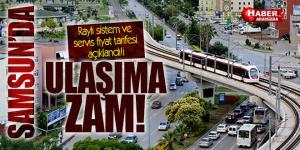 Samsun'da Raylı sistem ve servis fiyat tarifesi açıklandı! Raylı sistem zamlandı!