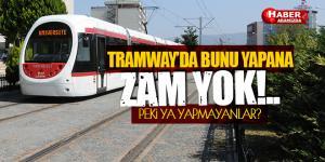 Tramvayda Mevcut Ücretlere Zam Yok! Ama Bu İşlemi Yapmayanlar …