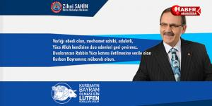 Bafra Belediye Başkanı Zihni Şahin'in Kurban Bayramı Mesajı