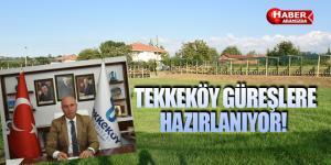 Tekkeköy Belediyesi 6. Geleneksel Yağlı güreşlerine hazır