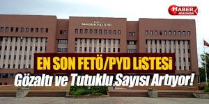 Valilik Son Listeyi Açıkladı! Samsun'da Gözaltı ve Tutuklu Listesi!