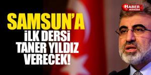 Samsun'a İlk Dersi Taner Yıldız Verecek