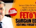 FETÖ'YE, SÜRGÜN EDİLEN EĞİTİMLE FIRSAT DOĞDU!