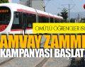 Tramvay zammına karşı İmza kampanyası başlatıldı!