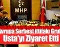 Avrupa Serbest İttifakı Grubu Usta'yı Ziyaret Etti