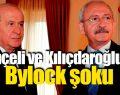 Bahçeli ve Kılıçdaroğlu'na Bylock şoku
