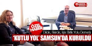 'KUTLU YOL' SAMSUN'DA KURULDU
