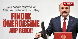 Erhan Usta'nın Fındık Önergesi AKP'li Vekillerce Red Edildi