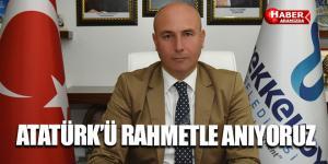 ATATÜRK'Ü RAHMETLE ANIYORUZ