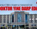Samsun Eğitim Araştırma Hastanesi'nde Doktora Darp Skandalı!