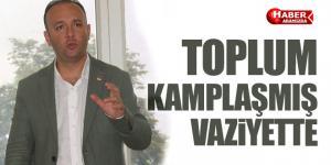 TOPLUM KAMPLAŞMIŞ VAZİYETTE