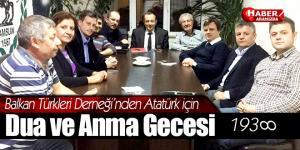 Balkan Türklerinden Atatürk için dua ve anma gecesi