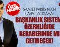 SAADET PARTİSİ'NDEN ÇARPICI AÇIKLAMA!