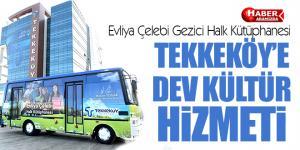 Tekkeköy'e dev kültür hizmeti