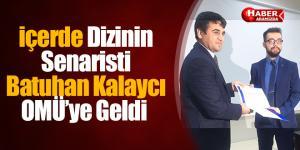 İçerde Dizinin Senaristi Batuhan Kalaycı OMÜ'ye Geldi