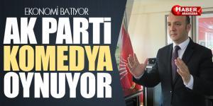 EKONOMİ BATIYOR, AKP KOMEDYA OYNUYOR