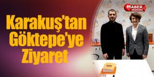 Karakuş'tan Göktepe'ye ziyaret