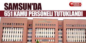 SAMSUN'DA 651 KAMU PERSONELİ TUTUKLANDI