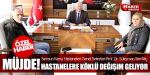 Prof. Dr. Süleyman Sırrı Kılıç  Müjde! Hastanelere köklü değişim geliyor