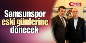 Tutu ve Taşçı buluştu 'Samsunspor eski günlerine dönecek!'