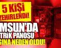 Samsun'da Elektrik Panosundan Yangın Çıktı Yaralılar Var!