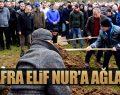 BAFRA ELİF NUR'A AĞLADI