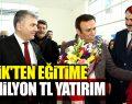 CANİK'TEN EĞİTİME 38 MİLYON TL YATIRIM