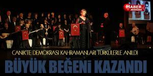 Canik'te demokrasi kahramanları türkülerle anıldı