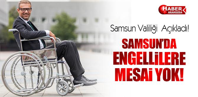 Samsun'da engellilere mesai yok!