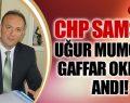 CHP SAMSUN, UĞUR MUMCU VE GAFFAR OKKAN'I ANDI