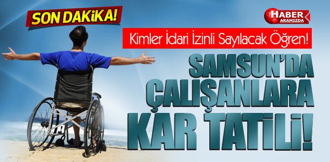Samsun'da Engelli Çalışanlara Kar Tatili