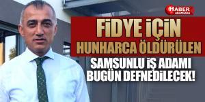 Samsunlu İş Adamı İsmail Torun Samsun'da Defnedilecek