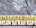 Meteoroloji Uyardı Dikkat Samsun'da Kar Kapıda!