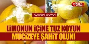 Limonu kesip içine tuzu doldurunca ortaya çıkan mucize