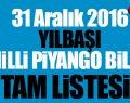 Milli Piyango 31 Aralık 2016 Yılbaşı Bileti Tam Listesi