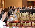 YEPAŞ ve UNICO Sigorta işbirliği ile Sigorta paketi hediye!