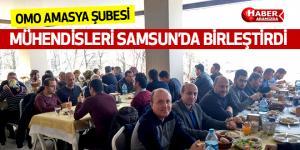 OMO AMASYA ŞUBESİ, MÜHENDİSLERİ SAMSUN'DA BİRLEŞTİRDİ