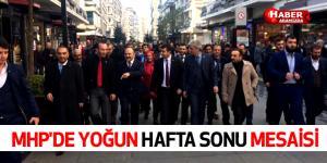 MHP'DE YOĞUN HAFTA SONU MESAİSİ