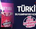 Türkiye bu kampanyayı konuşuyor 'Bu Aşkın Kahramanı Sensin'