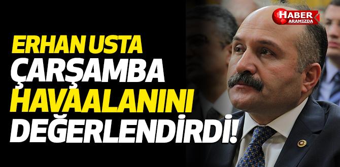 USTA'DAN FLAŞ ÇARŞAMBA HAVAALANI AÇIKLAMASI!