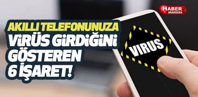 Akıllı Telefonunuza Virüs Girdiğini Gösteren 6 İşaret!