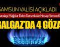 Samsun'da Doğalgaz Kesintisiyle İlgili 4 Kişi Gözaltına Alındı!