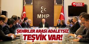 ŞEHİRLERE VERİLEN TEŞVİKLER ADALETSİZ