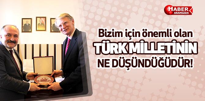 Erhan Usta Bizim için önemli olan Türk Milletinin Düşüncesi