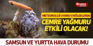 Samsun ve Yurtta Hava Durumu! Cemre Yağmurları Ne Kadar Sürecek