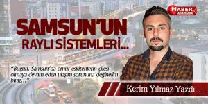 SAMSUN'UN RAYLI SİSTEMLERİ