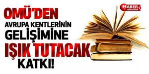 OMÜ'DEN AVRUPA KENTLERİNİN GELİŞİMİNE IŞIK TUTAN KİTABA KATKI