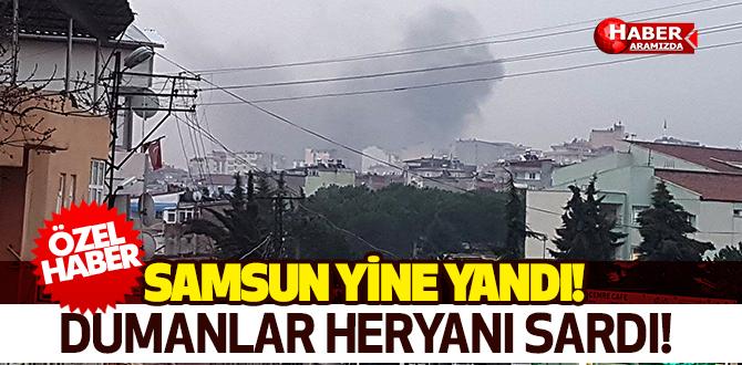 Samsun'da Çıkan Yangın Uzaktan Bile Görüldü